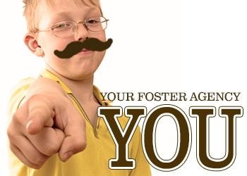 your foster agency needs you